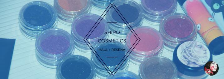 Shiro Cosmetics: Haul + Reseña (Parte1)