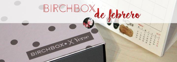 Birchbox de Febrero(RESEÑA)