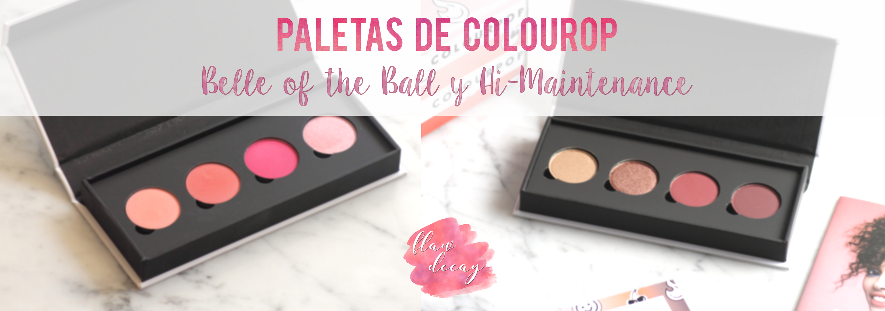 Paletas de Colourpop: Hi-Maintenance y Belle of the Ball (REVIEW)