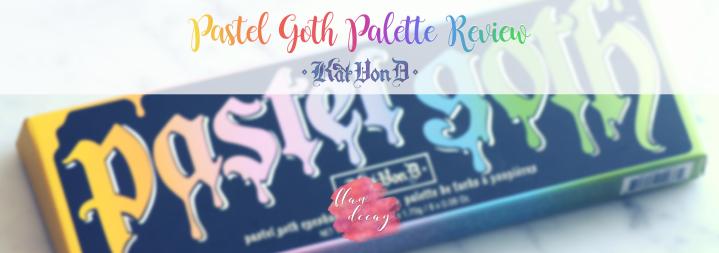 REVIEW: Pastel Goth Palette – Kat Von D(ENG/ESP)