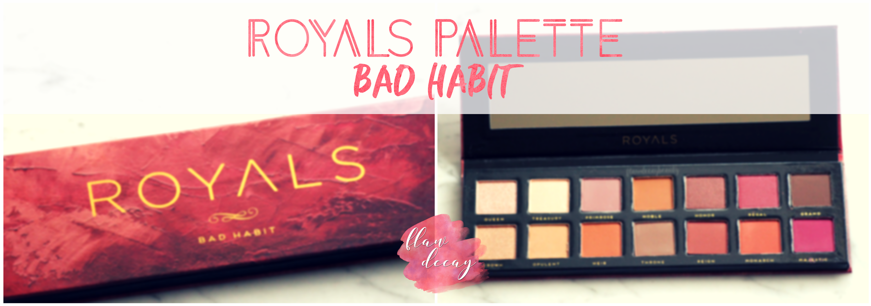Royals Palette – Bad Habit (Hush Beauty)