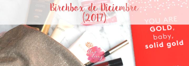 Birchbox de Diciembre(2017)