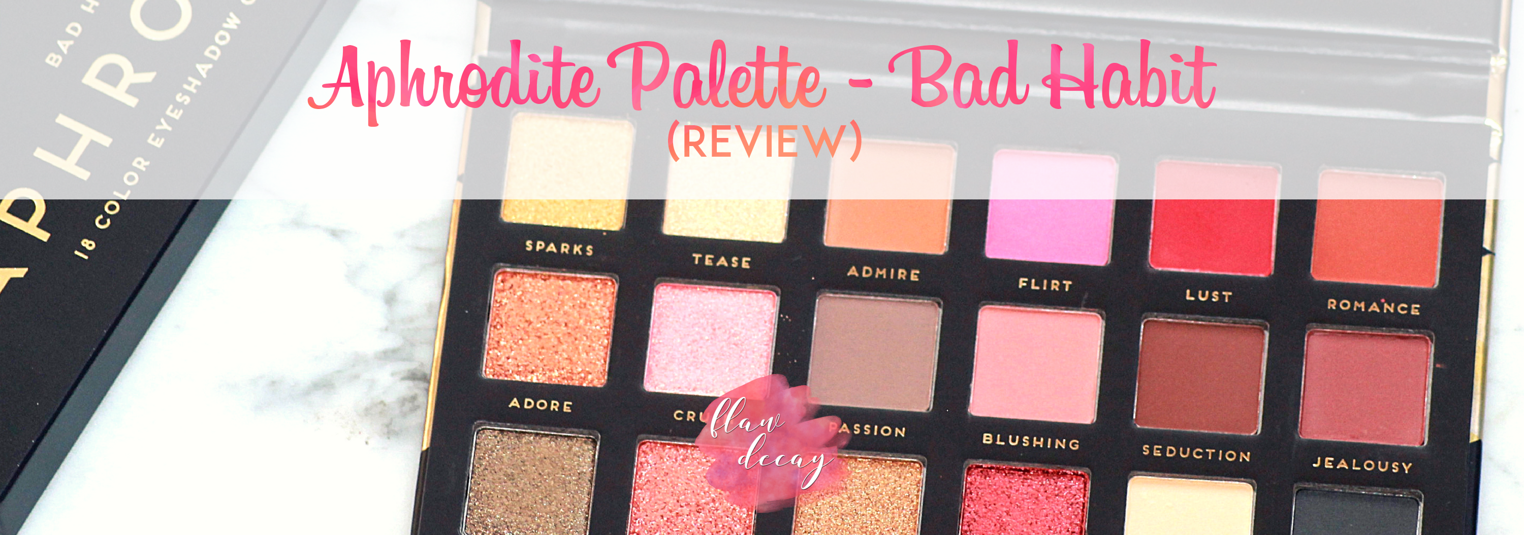 Aphrodite Palette – Bad Habit (Review)