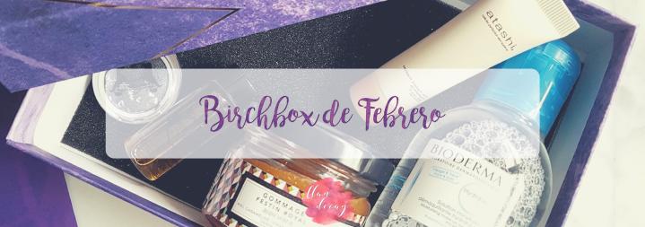 Birchbox de Febrero(2018)