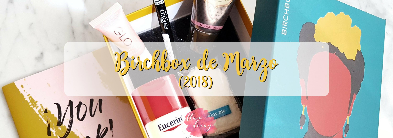 Birchbox de Marzo (2018)