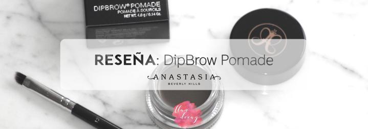Reseña: Dip Brow Pomade – Anastasia BeverlyHills