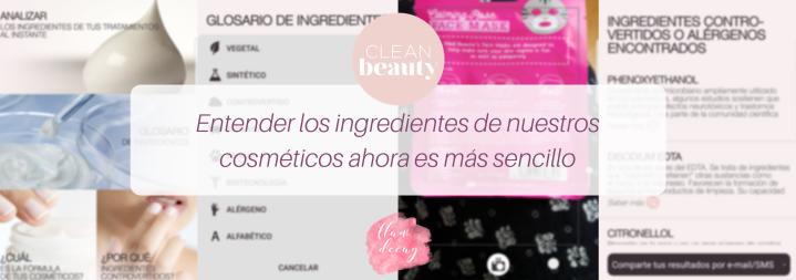 Entender los ingredientes de nuestros cosméticos ahora es más sencillo con CleanBeauty