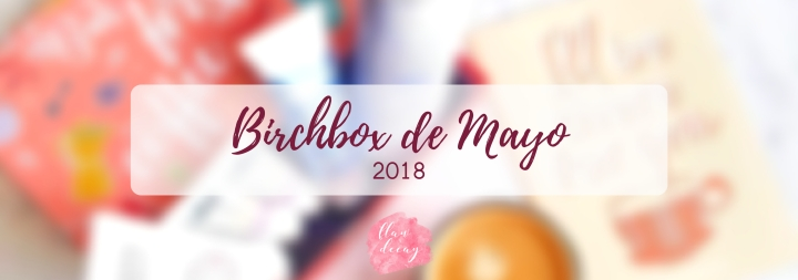 Birchbox de Mayo(2018)