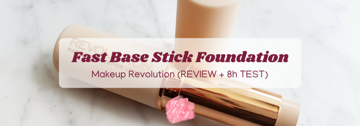 Fast Base Stick Foundation – Makeup Revolution (REVIEW + 8h TEST)