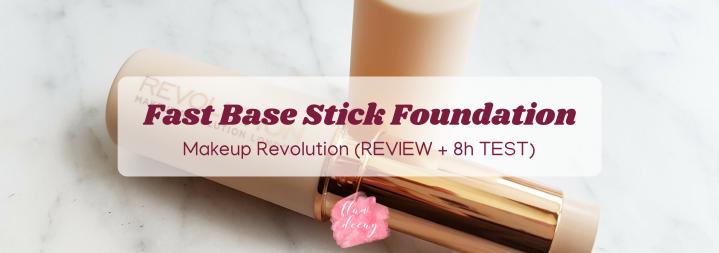 Fast Base Stick Foundation – Makeup Revolution (REVIEW + 8hTEST)
