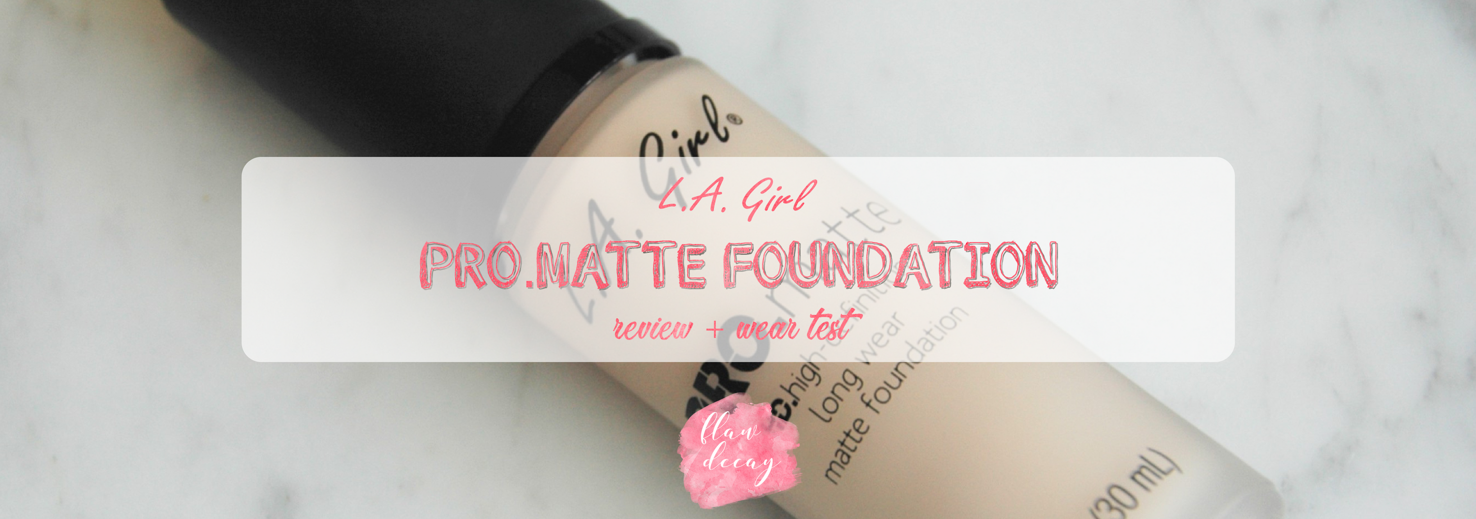 PRO Matte Foundation – LA Girl (Review + 9h Wear Test)