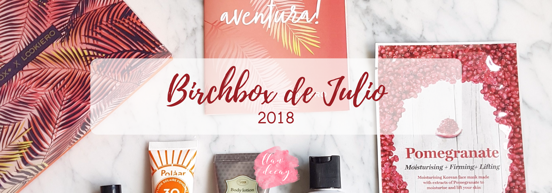 Birchbox de Julio (2018)