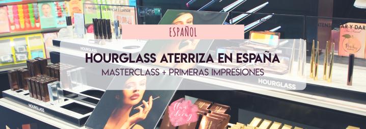 Hourglass aterriza en España: Masterclass + PrimerasImpresiones
