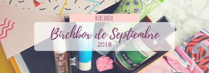 RESEÑA: Birchbox de Septiembre(2018)