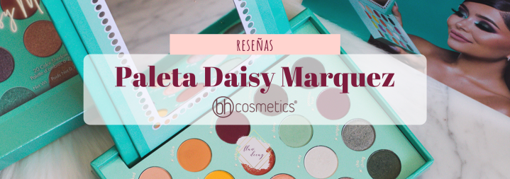 Paleta Daisy Marquez – BH Cosmetics (Reseña + Looks + Swatches)