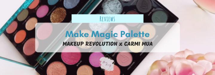 Make Magic Palette – Makeup Revolution x Carmi(Review)