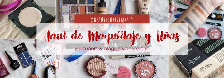 Color, diversidad, ¡y mucho brillo! · Haul de Maquillaje y Uñas #BeautyChristmas19