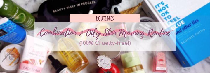 Combination / Oily Skin Morning Routine (100%Cruelty-free!)