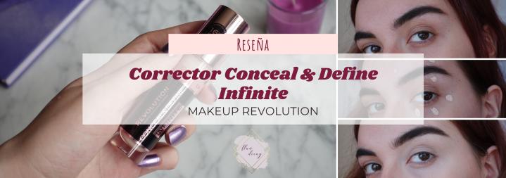 Corrector Conceal & Define Infinite – Makeup Revolution | ¿El mejor hasta la fecha?(Reseña)