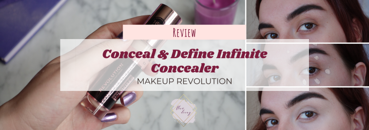 Conceal & Define Infinite Concealer – Makeup Revolution | Their best one yet?(Review)