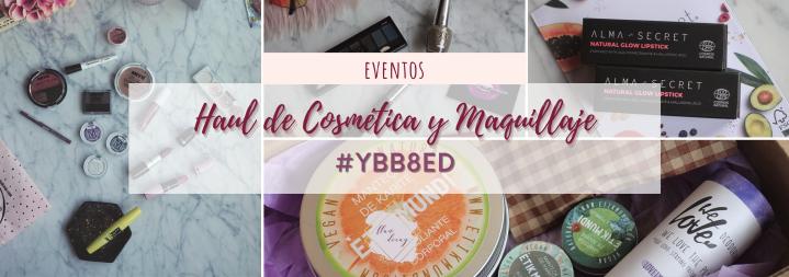 Haul de Cosmética y Maquillaje #YBB8ED | ¡A todocolor!
