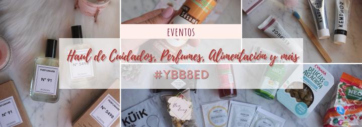 Haul de Cuidados, Perfumes, Alimentación y más #YBB8ED | ¡De todo unpoco!