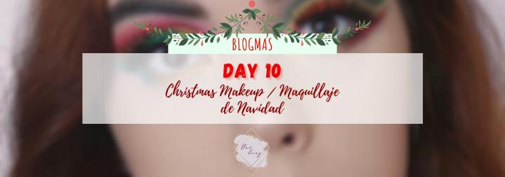 Blogmas Day 10: Christmas Makeup / Día 10: Maquillaje deNavidad