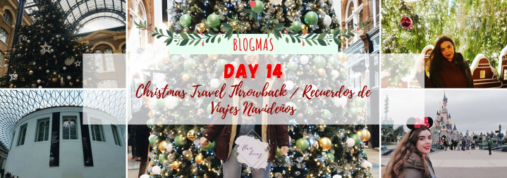 Blogmas Day 14: Christmas Travel Throwback / Viajes en Navidad