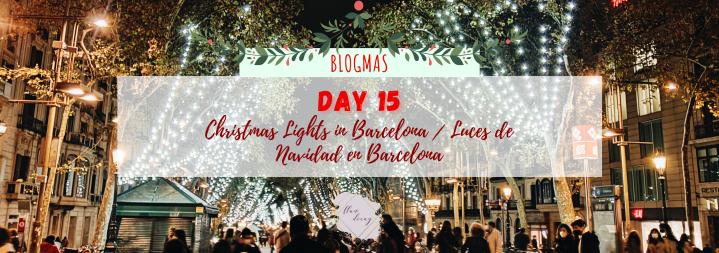 Blogmas Day 15: Christmas Lights in Barcelona / Luces de Navidad enBarcelona