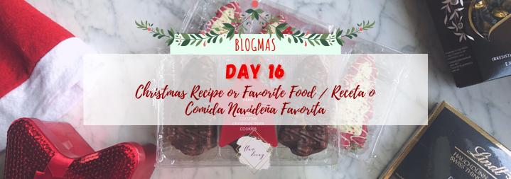 Blogmas Day 16: Christmas Recipe or Favorite Food / Receta o Comida NavideñaFavorita