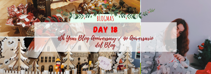 Blogmas Day 18: 4th Year Blog Anniversary / 4º Aniversario del Blog