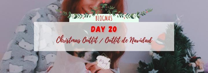 Blogmas Day 20: Christmas Outfit / Outfit deNavidad