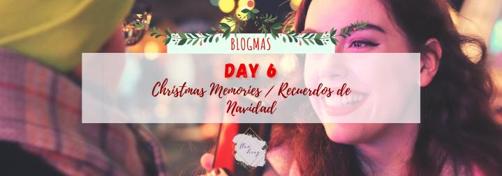Blogmas Day 6: Christmas Memories / Día 6: Recuerdos deNavidad