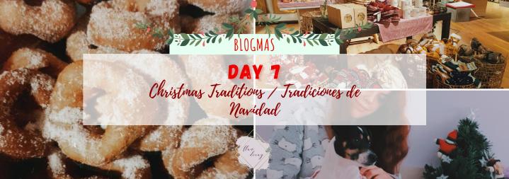 Blogmas Day 7: Christmas Traditions / Tradiciones deNavidad