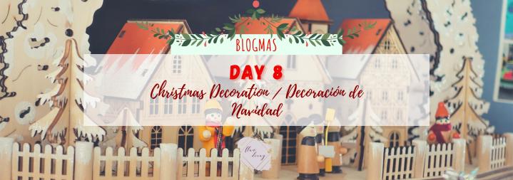 Blogmas Day 8: Christmas Decoration / Día 8: Decoración deNavidad