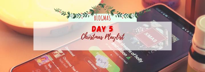 Blogmas Day 5: Christmas Playlist / Día 5: Playlist deNavidad