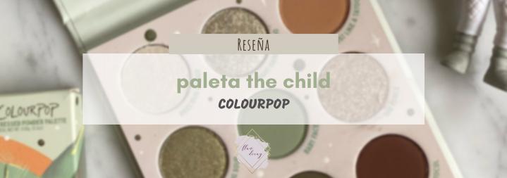 The Child Palette – Colourpop x The Mandalorian (Reseña, Swatches +Tutorial)